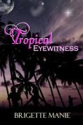 Tropical Eyewitness