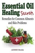 Essential Oil Healing Secrets