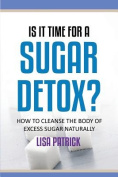 Is It Time for a Sugar Detox?