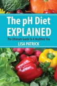 The PH Diet Explained