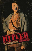Hitler: The Terminal Biography