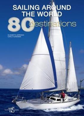 Sailing Around the World: 80 Destinations