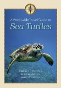 A Worldwide Travel Guide to Sea Turtles