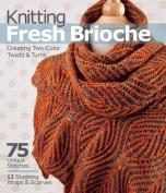 Knitting Fresh Brioche
