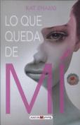 Lo Que Queda de Mi [Spanish]
