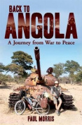 Back to Angola : A journey from war to peace