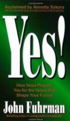 Yes! How Noes Prepare You for the Yeses That Shape Your Future [Paperback]