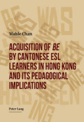 """Acquisition of """"be"""" by Cantonese ESL Learners in Hong Kong- and its Pedagogical Implications"""