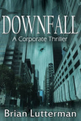 Downfall: A Corporate Thriller