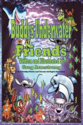 Buddys Underwater Friends