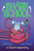 Squid-Napped! (Shark School)