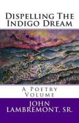 Dispelling the Indigo Dream