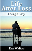 Life After Loss: Losing a Baby