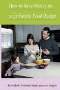 How to Save Money on Your Family Food Budget