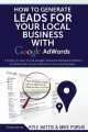 How to Generate Leads for Your Local Business with Google Adwords