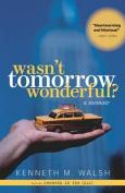 Wasn't Tomorrow Wonderful?