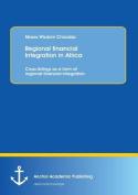 Regional Financial Integration in Africa