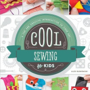 Cool Sewing for Kids: