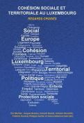 Cohaesion Sociale Et Territoriale Au Luxembourg [FRE]