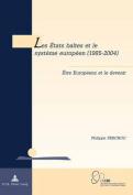 Les Etats Baltes Et Le Systaeme Europaeen (1985-2004) [FRE]