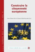 Construire La Citoyennete Europeenne  [FRE]