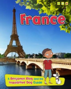France: A Benjamin Blog and His Inquisitive Dog Guide (Read Me!