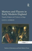 Martyrs and Players in Early Modern England