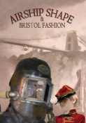 Airship Shape & Bristol Fashion