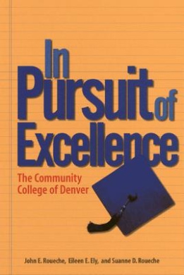 In Pursuit of Excellence: The Community College of Denver