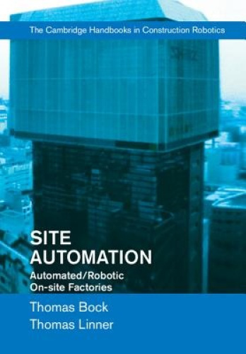 Site Automation: Automated/Robotic On-Site Factories by Thomas Bock.