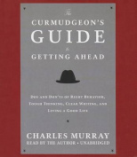 The Curmudgeon's Guide to Getting Ahead [Audio]