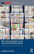 War and Intervention in the Transnational Public Sphere