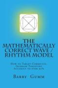 The Mathematically Correct Wave / Rhythm Model