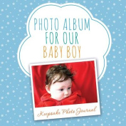 Photo Album for Our Baby Boy