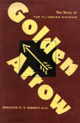 Golden Arrow the Story of the 7th Indian Division in the Second World War 1939-45