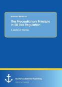 The Precautionary Principle in Eu Risk Regulation