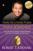 Padre Rico Padre Pobre Para Jovenes [Spanish]