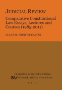 Judicial Review. Comparative Constitutional Law Essays, Lectures and Courses