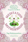 Meditation for Motherhood