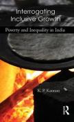 Interrogating Inclusive Growth
