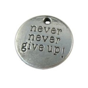20PCS Tibetan silver NEVER NEVER GIVE UP Metal Pendant charms