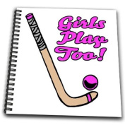 Dooni Designs Sports And Hobbies Designs - Girls Play Too Pink Field Hockey Stick And Ball Sports Design - Drawing Book