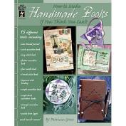 Hot Off The Press - How to Make Handmade Books