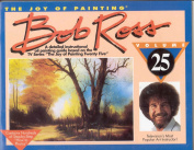 Bob Ross Joy of Painting Vol. 25