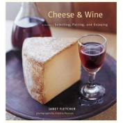 Chronicle Books 9780811857437 Cheese & Wine