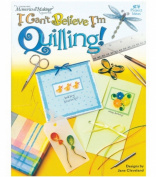 Leisure Arts I Can't Believe I'm Quilling!