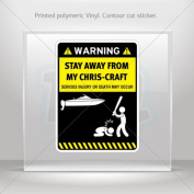 Decals Stickers Funny Stay Away From My Chris-Craft Vehicle Garage door 0500 RS88X