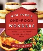 New York's One-Food Wonders