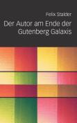 Der Autor Am Ende Der Gutenberg Galaxis [GER]