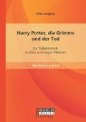 Harry Potter, Die Grimms Und Der Tod